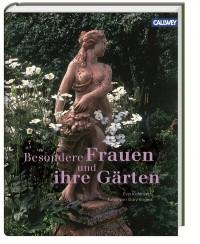 Besondere Frauen und ihre Gärten von Eva Kohlrusch_im Callwey Verlag