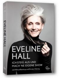 Eveline Hall - Ich steig aus und mach 'ne eigene Show_Eden Books