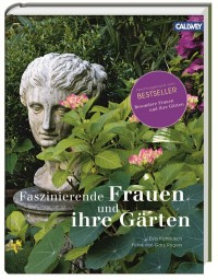 Faszinierende Frauen und ihre Gärten von Eva Kohlrusch_Callwey Verlag