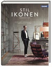 Stilikonen unserer Zeit von Ralf Eibl und Wolfgang Stahr im Callwey Verlag
