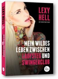 """Lexy Hell: """"Mein wildes Leben zwischen Laufsteg und Swingerclub"""" - Eden Books 2014"""
