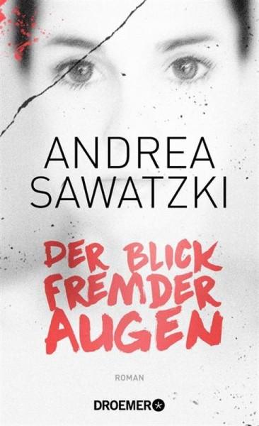 """Das neue Buch der erfolgreiche deutsche Schauspielerin und Autorin Andrea Sawatzki  """"Der Blick fremder Augen"""" ist ein spannender Psychothriller (Foto Droemer)"""