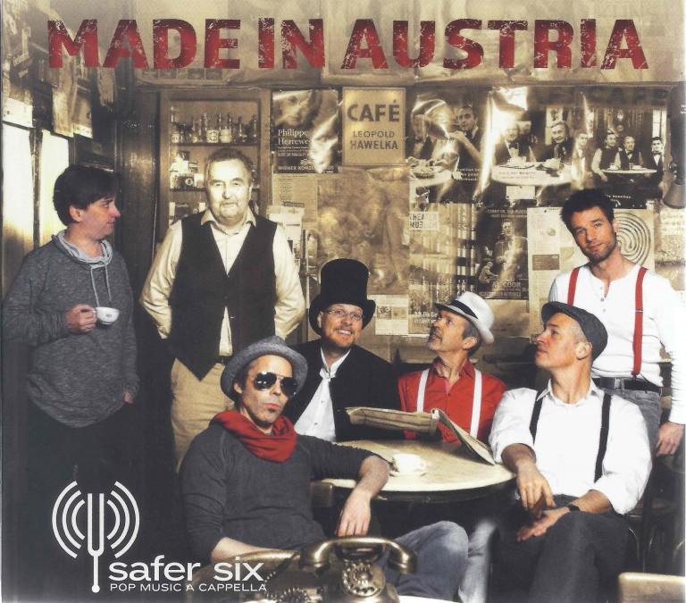 """Das österreichische Album """"Made in Austria"""" wird von Safer Six mit drei neuen, aus eigener Feder stammenden Songs, komplettiert."""
