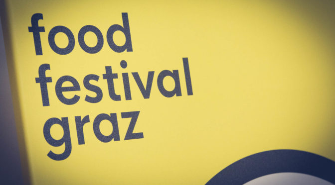 FOOD FESTIVAL GRAZ vom 11.-18. August 2018