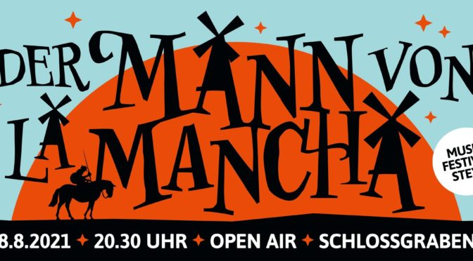 """Musikfestival Steyr: """"Der Mann von La Mancha"""""""